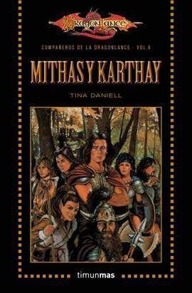 DRAGONLANCE: COMPAÑEROS VOL.6: MITHAS Y KARTHAY (BOLSILLO)