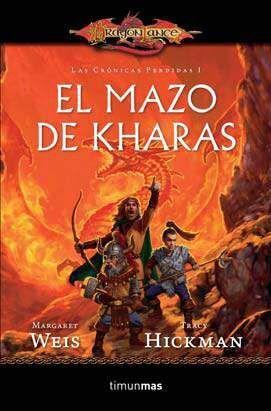 DRAGONLANCE: LAS CRONICAS PERDIDAS VOL 01: EL MAZO DE KHARAS (BOLSILLO)