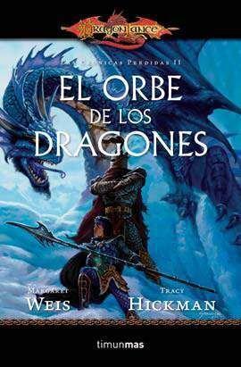 DRAGONLANCE: LAS CRONICAS PERDIDAS VOL 02: EL ORBE DE LOS DRAGONES (BOLSILL