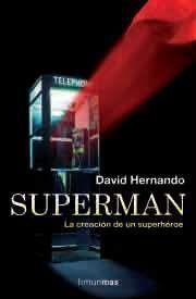 SUPERMAN. LA CREACION DE UN SUPERHEROE