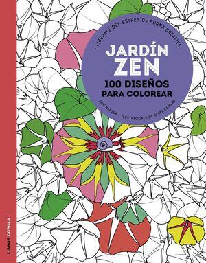 JARDIN ZEN: 100 DISEÑOS PARA COLOREAR