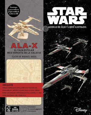 STAR WARS. KIT ALA-X: EL CAZA ESTELAR MAS VERSATIL DE LA GALAXIA