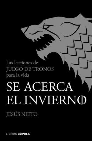 SE ACERCA EL INVIERNO. LAS LECCIONES DE JUEGO DE TRONOS PARA LA VIDA