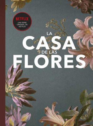 LA CASA DE LAS FLORES (FANBOOK)