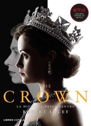 THE CROWN #01. LA HISTORIA DESDE DENTRO