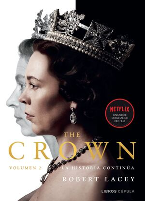 THE CROWN #02. LA HISTORIA CONTINUA