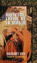 DRAGONLANCE: LA FORJA DE UN TUNICA NEGRA VOL.2: RAISTLIN, CRISOL DE LA MAGI