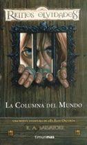 REINOS OLVIDADOS: SENDAS DE TINIEBLAS VOL.2: LA COLUMNA DEL MUNDO (NUEVA PO