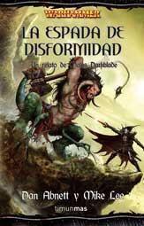 WARHAMMER: MALUS DARKBLADE #04. LA ESPADA DE DISFORMIDAD