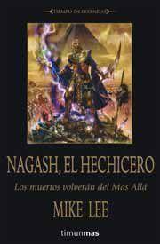 WARHAMMER: EL ASCENSO DE NAGASH VOL.1: NAGASH EL HECHICERO