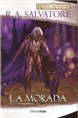 REINOS OLVIDADOS: EL ELFO OSCURO. 1º TRILOGIA VOL.1: LA MORADA