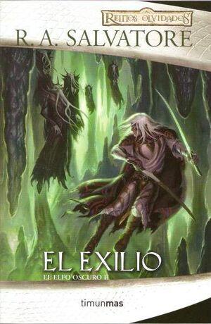 REINOS OLVIDADOS: EL ELFO OSCURO. 1º TRILOGIA VOL.2: EL EXILIO