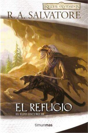 REINOS OLVIDADOS: EL ELFO OSCURO. 1º TRILOGIA VOL.3: EL REFUGIO