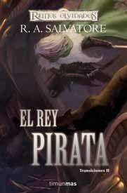 REINOS OLVIDADOS: TRANSICIONES #02. EL REY PIRATA