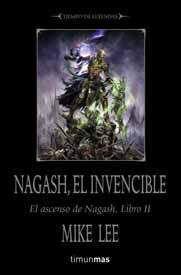 WARHAMMER: EL ASCENSO DE NAGASH VOL.2: NAGASH EL INVENCIBLE