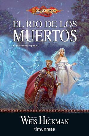 DRAGONLANCE: LA GUERRA DE LOS ESPIRITUS VOL.2: EL RIO DE LOS MUERTOS BOL