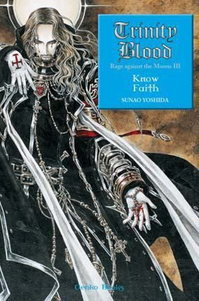 TRINITY BLOOD - KNOW FAITH - RAGE AGAINST THE MOONS III
