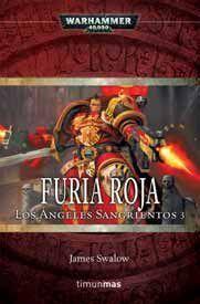 WARHAMMER 40K: LOS ANGELES SANGRIENTOS VOL.3: FURIA ROJA