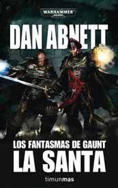 WARHAMMER 40K: LOS FANTASMAS DE GAUNT II: LA SANTA (COLECCIONISTAS)