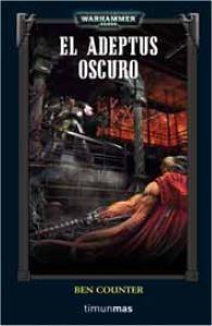 WARHAMMER 40K: EL ADEPTUS OSCURO