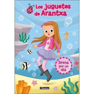 LOS JUGUETES DE ARANTXA. SIRENA POR UN DIA