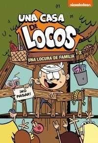 UNA CASA DE LOCOS. UNA LOCURA DE FAMILIA