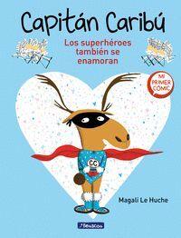 CAPITAN CARIBU #01. LOS SUPERHEROES TAMBIEN SE ENAMORAN