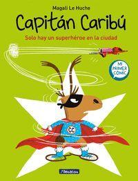 CAPITAN CARIBU #02. SOLO HAY UN SUPERHEROE EN LA CIUDAD