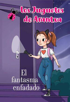 LOS JUGUETES DE ARANTXA: EL FANTASMA ENFADADO