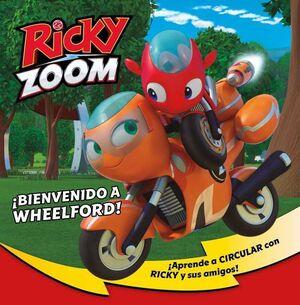 RICKY ZOOM. BIENVENIDO A WHEELFORD!