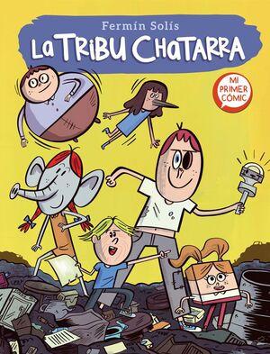 LA TRIBU CHATARRA. ESCAPE DE MUNDO BASURA #01
