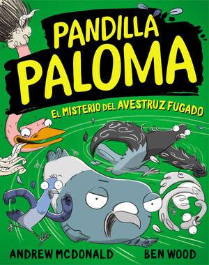 PANDILLA PALOMA #02. EL MISTERIO DEL AVESTRUZ FUGADO