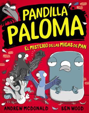 PANDILLA PALOMA #01. EL MISTERIO DE LAS MIGAS DE PAN