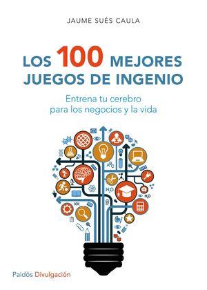 LOS 100 MEJORES JUEGOS DE INGENIO