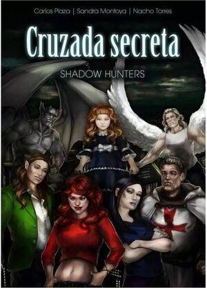 CRUZADA SECRETA. SHADOW HUNTERS