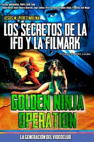 LA GENERACION DEL VIDEOCLUB VOL. 02: GOLDEN NINJA OPERATION