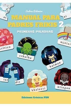 MANUAL PARA PADRES FRIKIS #02. PRIMERAS PALABRAS!