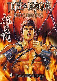 TIGRE & DRAGON HEROES ORIENTALES #08. PERSECUCION SIN TREGUA