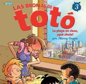 LAS BROMAS DE TOTO #03. LA PLAYA EN CLASE, ÍQUE CHULO!