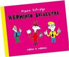 HERMINIO BOLAEXTRA: MEDIO A MEDIAS