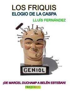 LOS FRIQUIS. ELOGIO DE LA CASPA