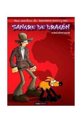 SANGRE DE DRAGON. UNA AVENTURA DE BRUNIANA JONES & MAX