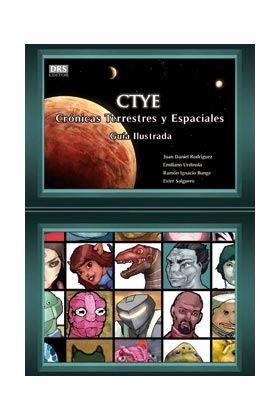 CTYE CRONICAS TERRESTRES Y ESPACIALES (GUIA ILUSTRADA)