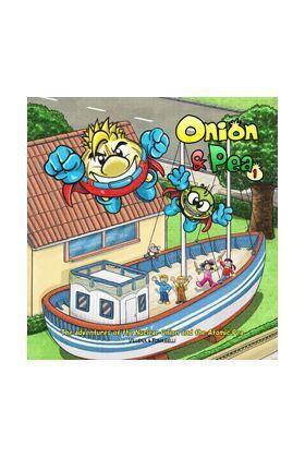 ONION & PEA #01. LAS AVENTURAS DE LA CEBOLLA NUCLEAR Y EL GUISANTE ATOMICO