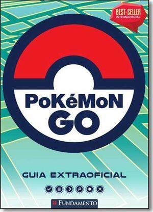 POKEMON GO. GUIA EXTRAOFICIAL