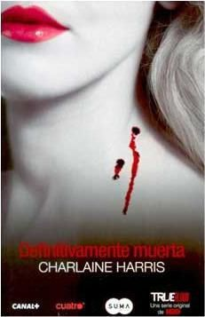 TRUE BLOOD VOL.06: DEFINITIVAMENTE MUERTA (BOLSILLO)