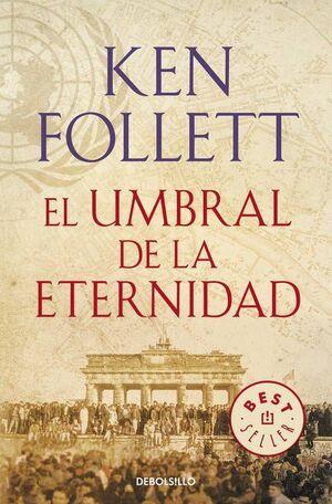 THE CENTURY III: EL UMBRAL DE LA ETERNIDAD (DEBOLSILLO)