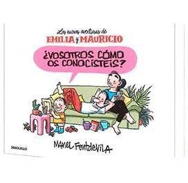 VOSOTROS COMO OS CONOCISTEIS? LAS NUEVAS AVENTURAS DE EMILIA Y MAURICIO
