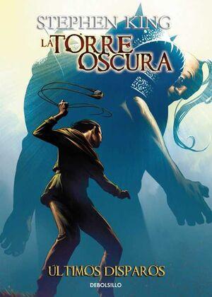 LA TORRE OSCURA VOL. 11. (DEBOLSILLO COMIC): ULTIMOS DISPAROS