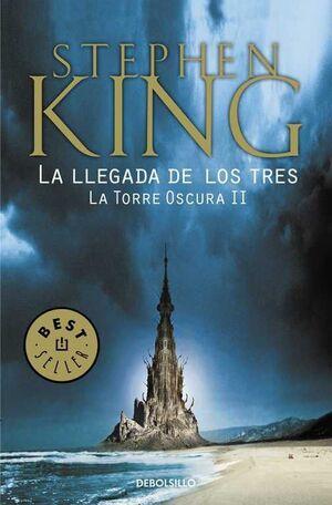 STEPHEN KING: LA TORRE OSCURA 02. LA LLEGADA DE LOS TRES (DEBOLSILLO)